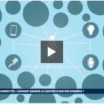 Objets connectés : comment garder le contrôle de ses données ?
